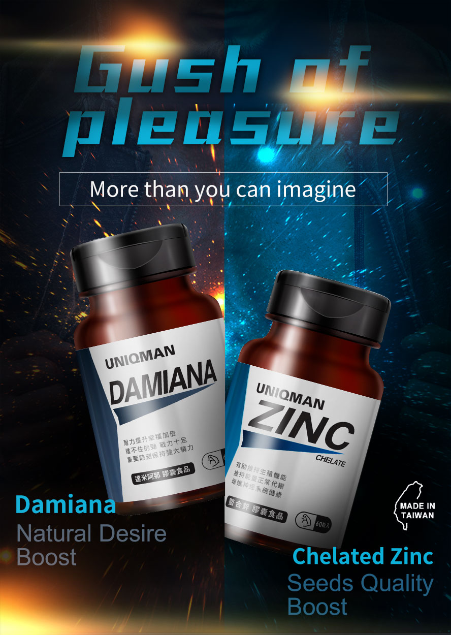 Damiana is mainly to regain sex drive and enthusiasm to your partner